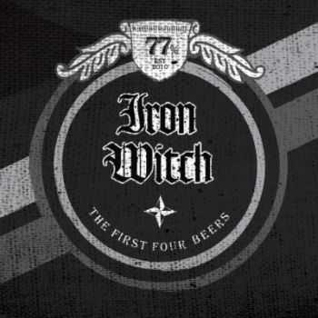 Iron Witch - The First Four Beers (2015)