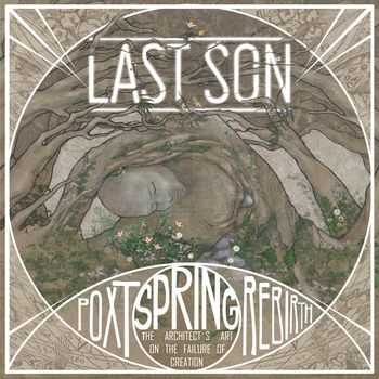 Last Son - Poxt Spring Rebirth- The Architect´s Art on the failure of creation (2015)