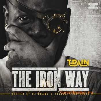 T-Pain - The Iron Way (2015)