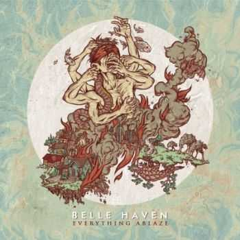 Belle Haven - Everything Ablaze (2015)