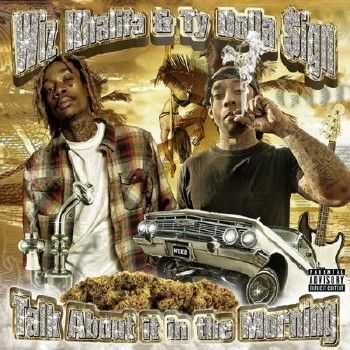 Wiz Khalifa & Ty Dolla $ign - Talk About It In The Morning EP  (2015)