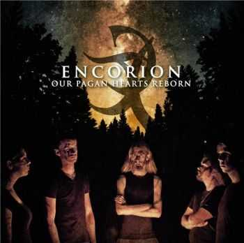 Encorion - Our Pagan Hearts Reborn (2013) [LOSSLESS]