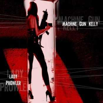Machine Gun Kelly - Lady Prowler (2014)