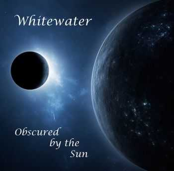 Whitewater - Obscured By The Sun (2015)