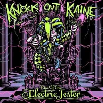 Knock Out Kaine - Rise Of The Electric Jester (2015)