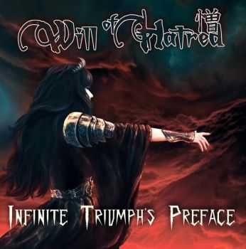 Will Of Hatred - Infinite Triumph's Preface (2015)