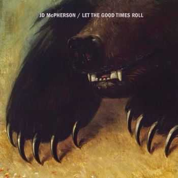 JD McPherson - Let the Good Times Roll (2015)