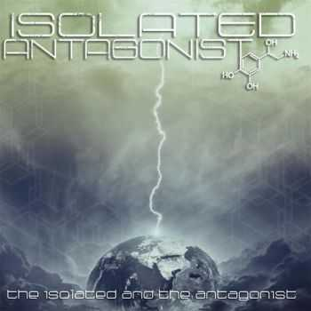Isolated Antagonist - The Isolated And The Antagonist (2015)