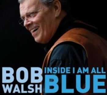 Bob Walsh - Inside I Am All Blue (2010)