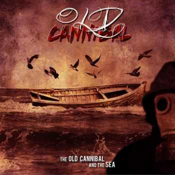 Old Cannibal - The Old Cannibal And The Sea (2015)