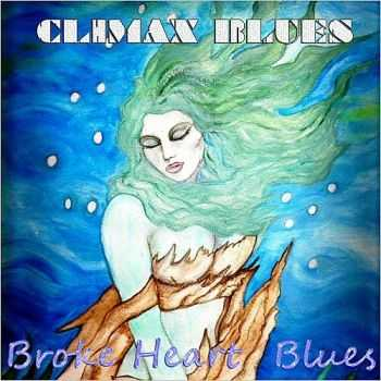 Climax Blues - Broke Heart Blues 2015