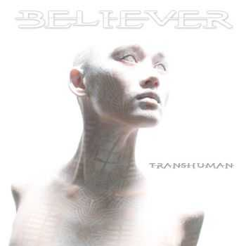 Believer - Transhuman (2011) [LOSSLESS]