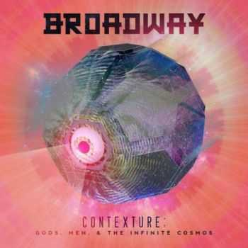 Broadway - Contexture: Gods, Men, And The Infinite Cosmos (2015)