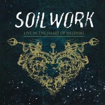 Soilwork - Live In The Heart Of Helsinki (2015)
