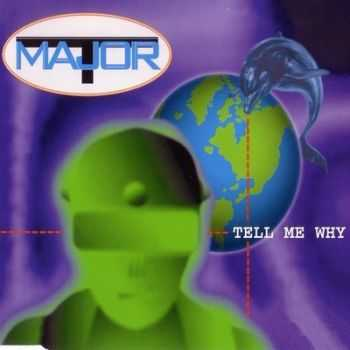 Major T. – Tell Me Why (EP) 1995