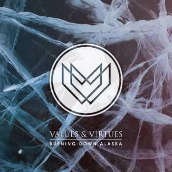 Burning Down Alaska - Values & Virtues (EP) (2015)