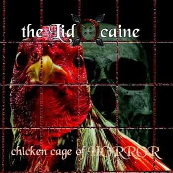 The Lidocaine - Chicken Cage Of Horror (2015)