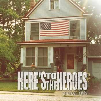 Heres To The Heroes - American Lights [EP] (2015)