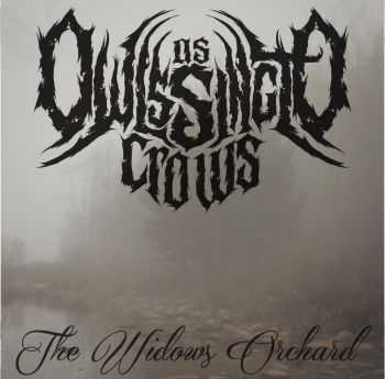 As Owls Sing To Crows - The Widow's Orchard (2015)