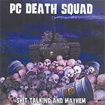 PC Death Squad - Shit Talking and Mayhem(2004)