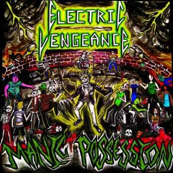 Electric Vengeance - Manic Possession (2015)