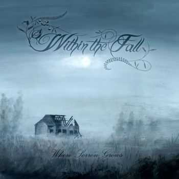 Within The Fall - Where Sorrow Grows  (2015)