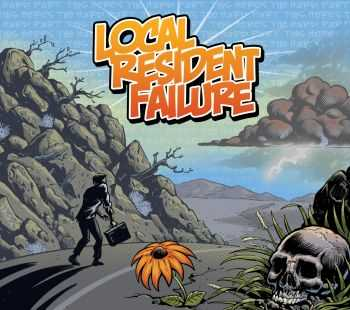 Local Resident Failure - This Here's The Hard Part (2015)