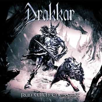 Drakkar - Run With The Wolf (2015)