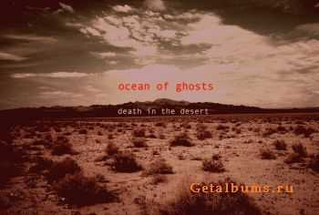 Ocean Of Ghosts - Death In The Desert (2015)