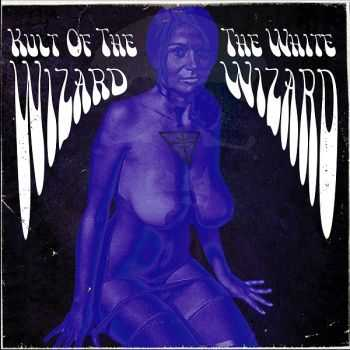 Kult Of The Wizard - The White Wizard (EP) (2015)