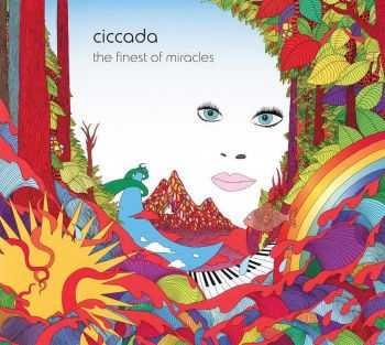Ciccada - The Finest Of Miracles (2015)