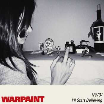 Warpaint - No Way Out , I'll Start Believing (Single) (2015)