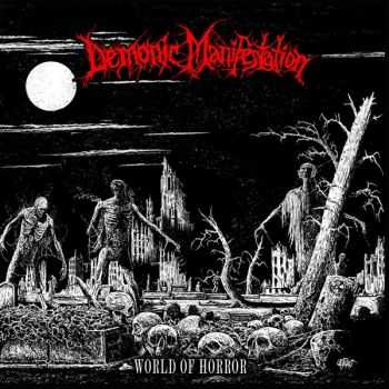 Demonic Manifestation - World Of Horror (2015) [LOSSLESS]