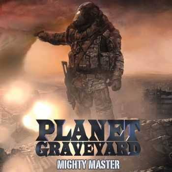 Planet Graveyard - Mighty Master (2015)