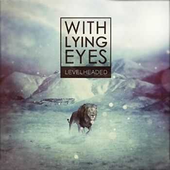 With Lying Eyes - Levelheaded (2015)