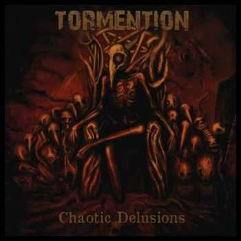 Tormention - Chaotic Delusions (2015)