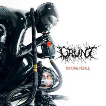 Grunt - Scrotal Recall (2010)
