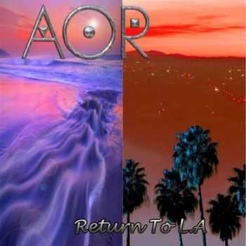 AOR - Return To L.A (2015)