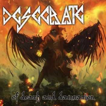 Desecrate - Of Death And Damnation (2015)