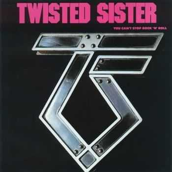 Twisted Sister - You Can't Stop Rock'n'Roll (2006 Press) (1983)