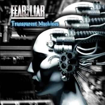 Fear Is A Liar - Transparent Machines (2015)