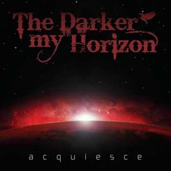 The Darker My Horizon - Acquiesce (2015)