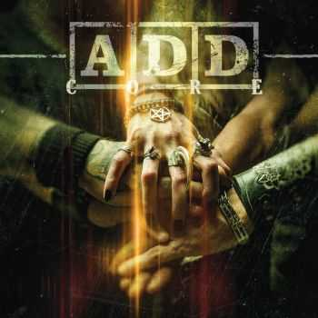 A.D.D. (Analog Digital Disorder) - Core (2015)