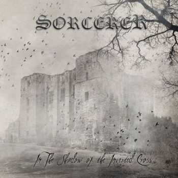 Sorcerer - In The Shadow Of The Inverted Cross (2015)