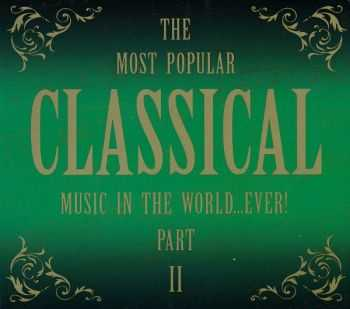 VA - The Most Popular CLASSICAL Music In The World...Ever! part2 (2008)