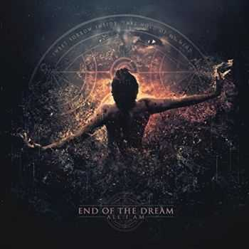 End Of The Dream - All I Am (2015)