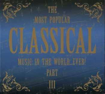 VA - The Most Popular CLASSICAL Music In The World...Ever! part 3 (2008)