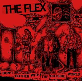 The Flex - DON'T BOTHER WITH THE OUTSIDE WORLD (2015)