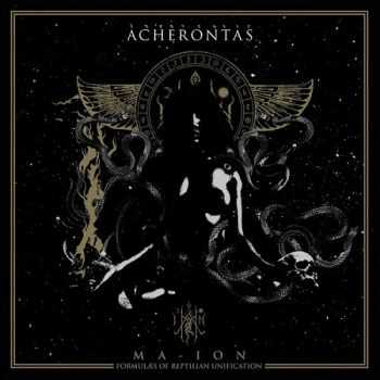 Acherontas - Ma Ion (Formulas of Reptilian Unification) (2015)