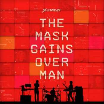Xuman - The Mask Gains Over Man (2015)